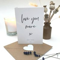 Love You More Valentine's Card