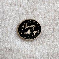 Always With You Enamel Pin Badge