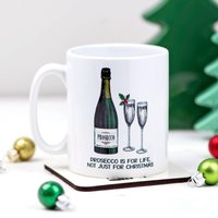 'Prosecco Is For Life' Christmas Mug