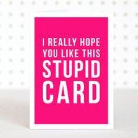 'Stupid' Birthday Card