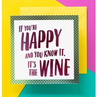 Funny Wine Card: Its The Wine