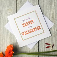 Personalised Harvey Wallbanger Card