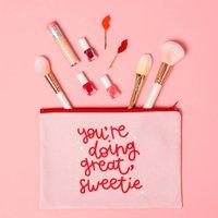 Youre Doing Great, Sweetie Makeup Bag