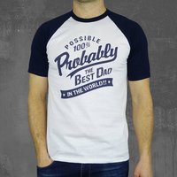 'Probably The Best Dad In The World' T Shirt