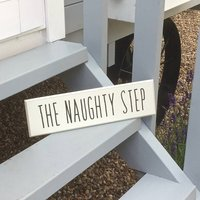 The Naughty Step Wooden Sign