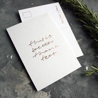 'This Is Better Than A Text' Rose Gold Foil Postcard