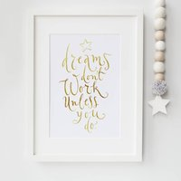 'Dreams Don't Work Unless You Do' Foil Print Wall Art