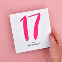 17 And So Smart 17th Birthday Card, Bright Pink/Pink/Black