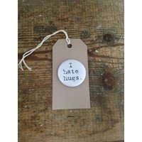 'I Hate Hugs' Badge