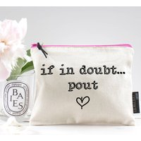 If In Doubt Pout Pouch