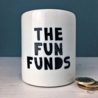 Monochrome 'The Fun Funds' Money Box