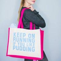 Slogan Gym Bag Keep On Running If You Like Pudding