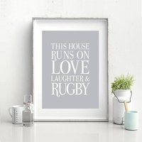 This House Runs On Love, Laughter And Rugby Print