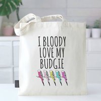 'I Bloody Love My Budgie' Budgie Bag
