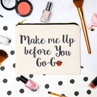 'Make Me Up Before You Go Go' Make Up Bag