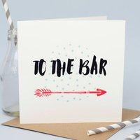 'To The Bar' Birthday Card