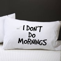 Personalised I Don't Do Mornings Pillow Case, Purple/Sky Blue/Blue