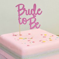 Bride To Be! Hen Party Celebration Cake Topper