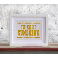 You Are My Sunshine Typographic Print