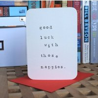 'Good Luck With Those Nappies' Card