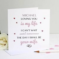 Personalised 'Cant Wait To Be Your Wife' Card