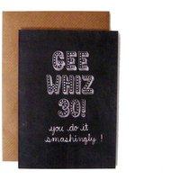 'Gee Whiz 30! You Do It Smashingly!' 30th Card
