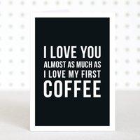 'Love Coffee' Valentines Anniversary Card