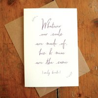 'Whatever Souls Are Made Of' Valentine Quote Card