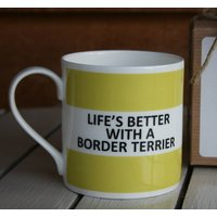 'Life's Better With A Border Terrier' China Mug, Coffee/Yellow/Lilac