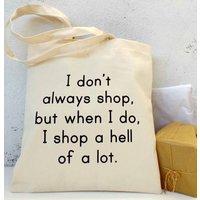 I Shop A Hell Of A Lot Tote Bag, Cream