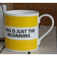 'This Is Just The Beginning' Fine Bone China Mug, Coffee/Yellow/Lilac