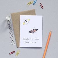 'Thanks For Being There For Me' Card