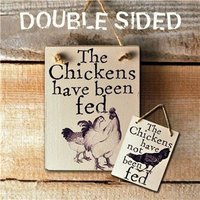 Double Sided Wooden Sign 'Chickens Been/Not Been Fed