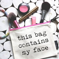 'This Bag Contains My Face' Pouch, Cream/Black/Pink