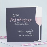 Pink Champagne Humour Card, Pink
