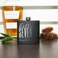 Personalised Hello Seventy Birthday Black Hip Flask - Hip Flask Gifts
