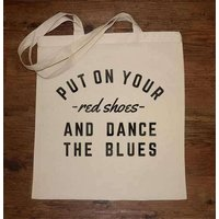 Put On Your Red Shoes Tote Bag