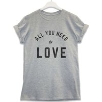 All You Need T Shirt