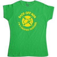 Back Off Man Im A Graphic Designer - Funny Womens T Shirt