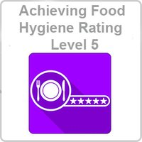 Achieving Food Hygiene Rating Level 5 CPD Certified Online Course