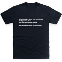 When You Are Dead T Shirt - Shirt Gifts