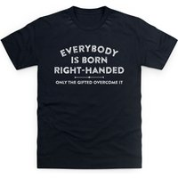 Born Right-Handed T Shirt