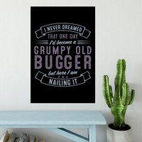 Grumpy Old Bugger Poster - Shot Dead In The Head Gifts