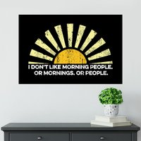 Morning People Poster - Shot Dead In The Head Gifts