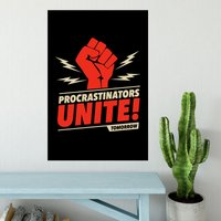 Procrastinators Unite Poster - Shot Dead In The Head Gifts