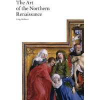 The Art of the Northern Renaissance by Craig Harbison (Paperback, 2012)