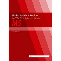 Maths Revision Booklet M5 for CCEA GCSE 2-tier Specification