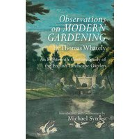 Observations on Modern Gardening, by Thomas What - An Eighte