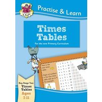'New Practise & Learn: Times Tables For Ages 7-11