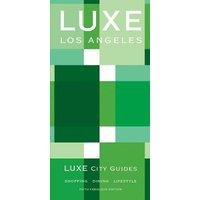 Los Angeles Luxe City Guide